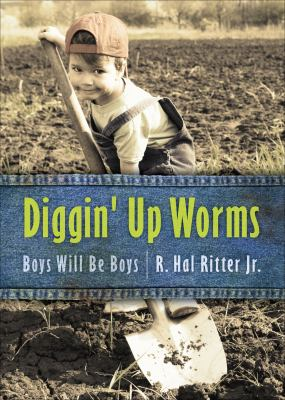 Diggin' Up Worms: Boys Will Be Boys 9781618628053