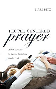 People-Centered Prayer: A Daily Devotional for Ourselves, Our Friends, and Our Leaders