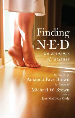 Finding N-E-D: No Evidence of Disease: The Story of Amanda Faye Brown 9781618629586
