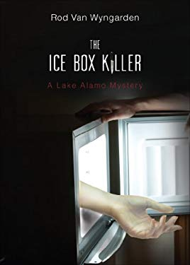 The Ice Box Killer: A Lake Alamo Mystery 9781618629876