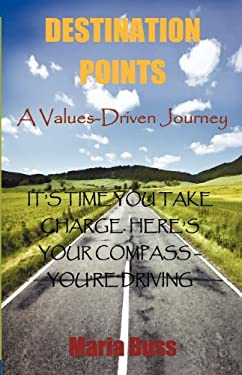 Destination Points: A Values-Driven Journey 9781618630629