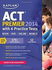 KAPLAN ACT 2014 PREMIER 6 PRACTICE TEST