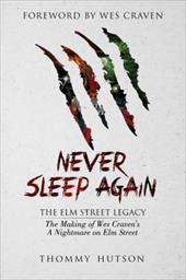 Never Sleep Again: The Elm Street Legacy: The Making of Wes Craven's A Nightmare on Elm Street 23047943