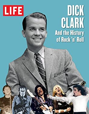 Life Dick Clark and the History of Rock 'n' Roll 9781618930415