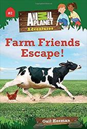 Farm Friends Escape! (Animal Planet Adventures Chapter Books #2) 23757979