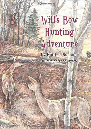 Will's Bow Hunting Adventure 9781618972071