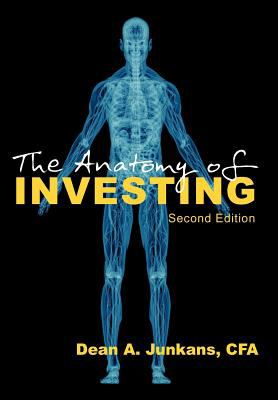 The Anatomy of Investing: Second Edition 9781618973894