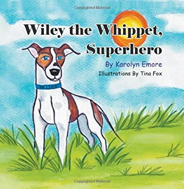 Wiley the Whippet, Superhero 9781618976390