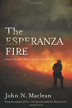 The Esperanza Fire: Arson, Murder, and the Agony of Engine 57 9781619020719