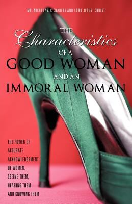 The Characteristics of a Good Woman and an Immoral Woman 9781619043428