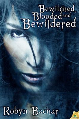 Bewitched, Blooded and Bewildered 9781619211117