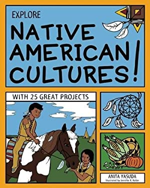 Explore Native American Cultures!: With 25 Great Projects 9781619301603