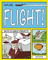 Explore Flight!: With 25 Great Projects 20449374