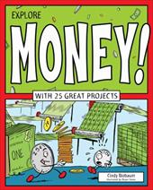 Explore Money!: With 25 Great Projects (Explore Your World) 23072765