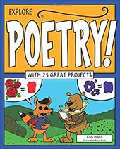 Explore Poetry!: With 25 Great Projects (Explore Your World) 22610498