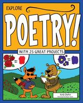 Explore Poetry!: With 25 Great Projects (Explore Your World) 22557927