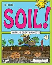 Explore Soil!: With 25 Great Projects (Explore Your World) 23786197