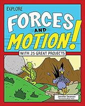 Explore Forces and Motion!: With 25 Great Projects (Explore Your World) 23604676