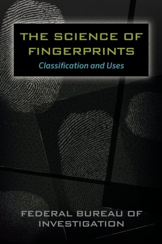 The Science of Fingerprints: Classification and Uses 9781619491366