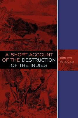 A Short Account of the Destruction of the Indies 9781619491465