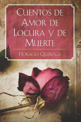 Cuentos de Amor de Locura y de Muerte 9781619491786