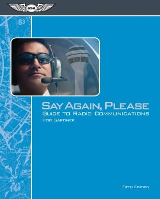 Say Again, Please: Guide to Radio Communications
