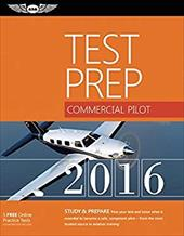 Commercial Pilot Test Prep 2016 Book and Tutorial Software Bundle: Study & Prepare: Pass your test and know what is essential to b 23096107