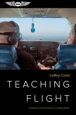 Teaching Flight: Guidance for Instructors Creating Pilots