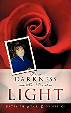 From Darkness Into His Marvelous Light 9781619965409