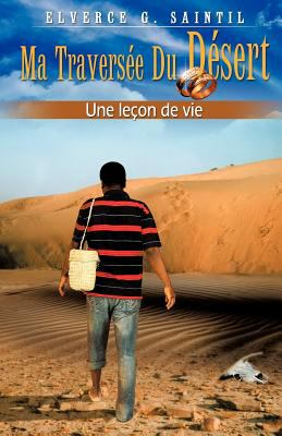 Ma Travers E Du Desert Une Le on de Vie