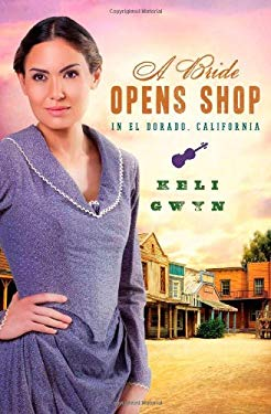 A Bride Opens Shop in El Dorado, California 9781616265830
