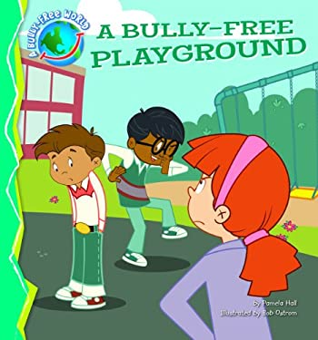 A Bully-Free Playground 9781616418465