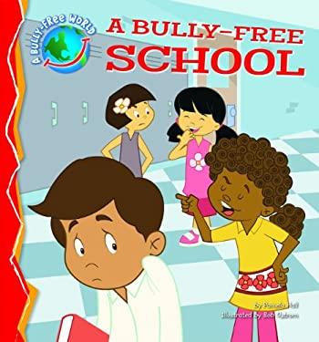 A Bully-Free School 9781616418472