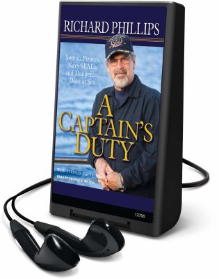 A Captain's Duty: Somali Pirates, Navy SEALs, and Dangerous Days at Sea [With Earbuds]