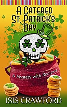 A Catered St. Patrick's Day: A Mystery with Recipes 9781611733617
