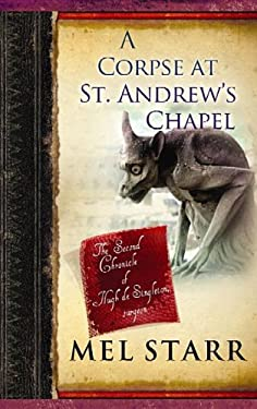 A Corpse at St. Andrew's Chapel: The Second Chronicle of Hugh de Singleton, Surgeon 9781611735185