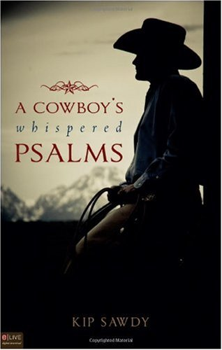 A Cowboy's Whispered Psalms 9781615664986