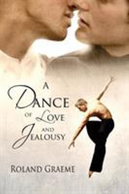 A Dance of Love and Jealousy 9781615818044