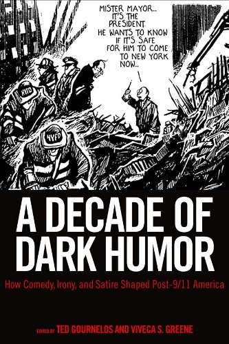 A Decade of Dark Humor: How Comedy, Irony, and Satire Shaped Post-9/11 America 9781617030062