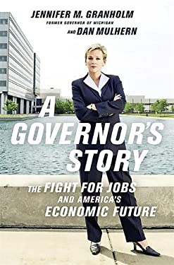 A Governor's Story: The Fight for Jobs and America's Economic Future 9781610391856