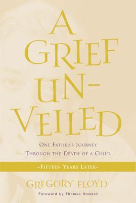 A Grief Unveiled: Fifteen Years Later 9781612612393