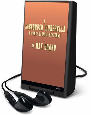 A Sagebrush Cinderella & Other Classic Westerns [With Earbuds]