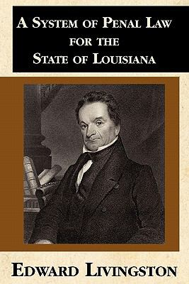 A System of Penal Law for the State of Louisiana 9781616190736