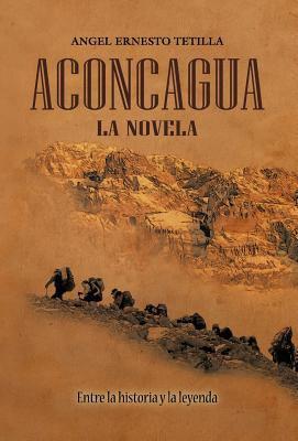 Aconcagua: La Novela 9781617649493