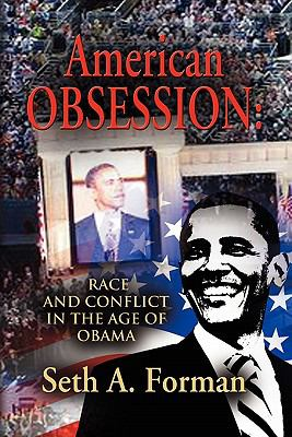 American Obsession: Race and Conflict in the Age of Obama 9781614342632