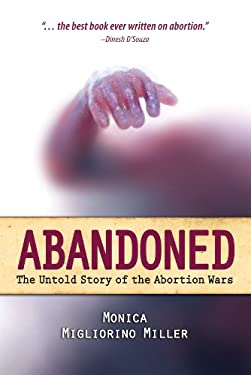 Abandoned: The Untold Story of the Abortion Wars 9781618903945