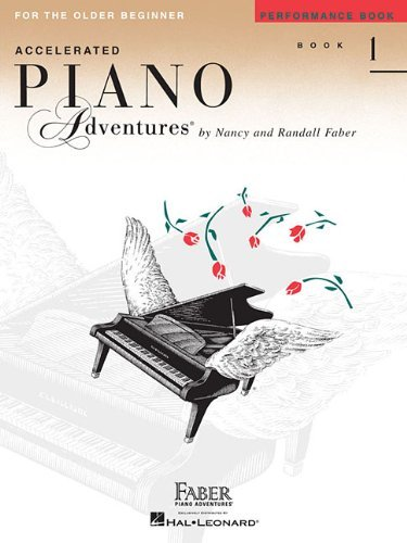 Accelerated Piano Adventures, Book 1, Performance Book: For the Older Beginner