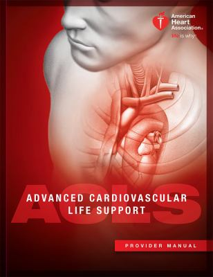 Advanced Cardiovascular Life Support (ACLS) Provider Manual 2015 Guidelines