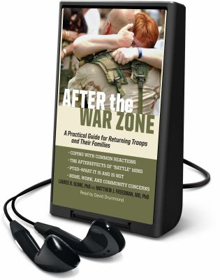 After the War Zone: A Practical Guide for Returning Troops and Their Families [With Earbuds]