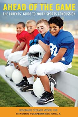 Ahead of the Game: The Parents' Guide to Youth Sports Concussion 9781611682243